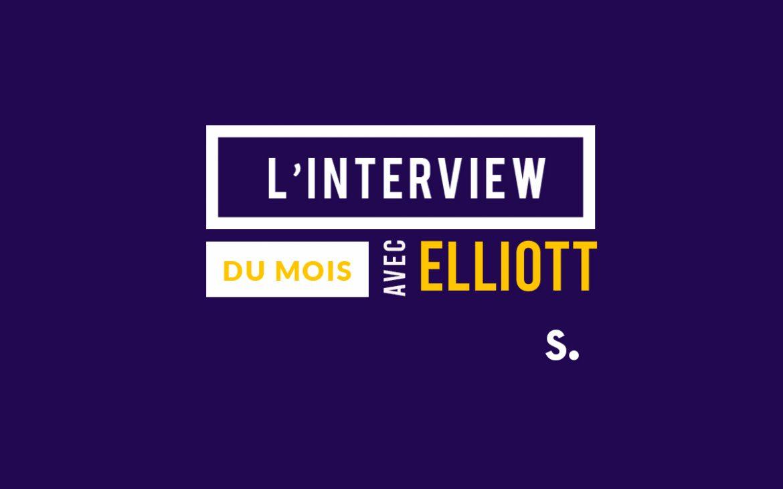Sundesk - L'interview du mois Elliott